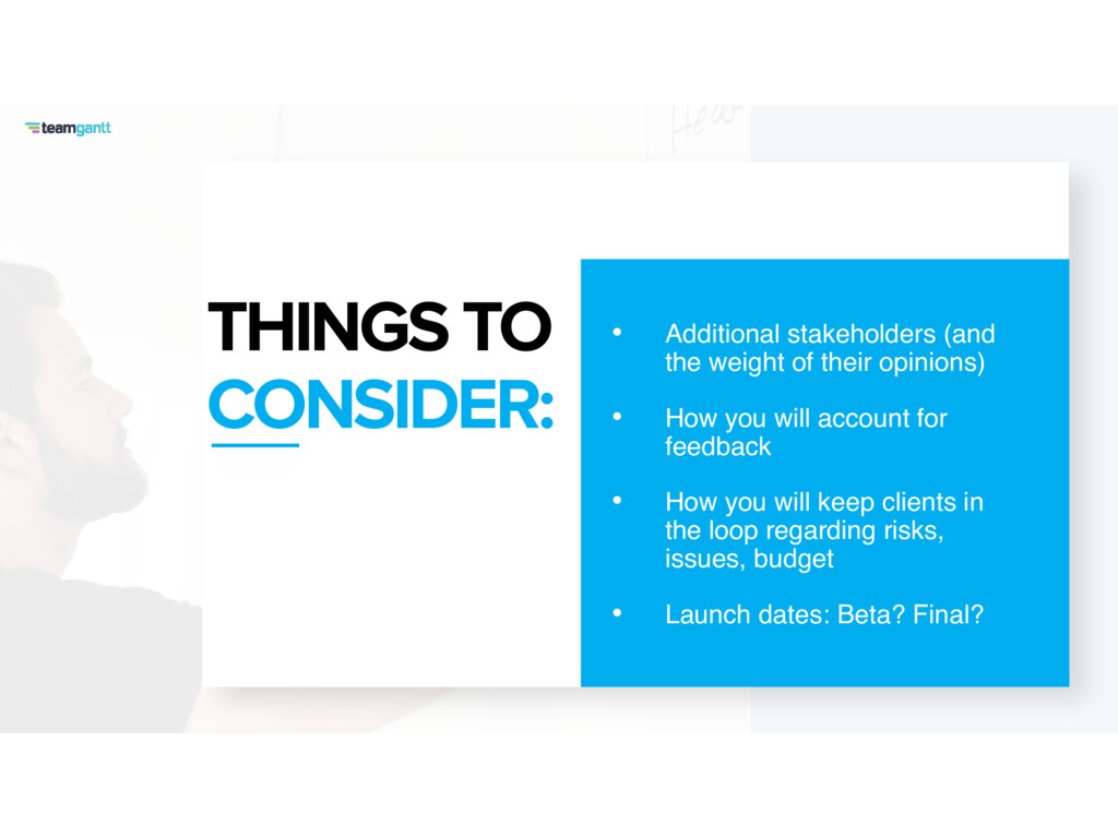 THINGS TO CONSIDER: • Additional stakeholders (...