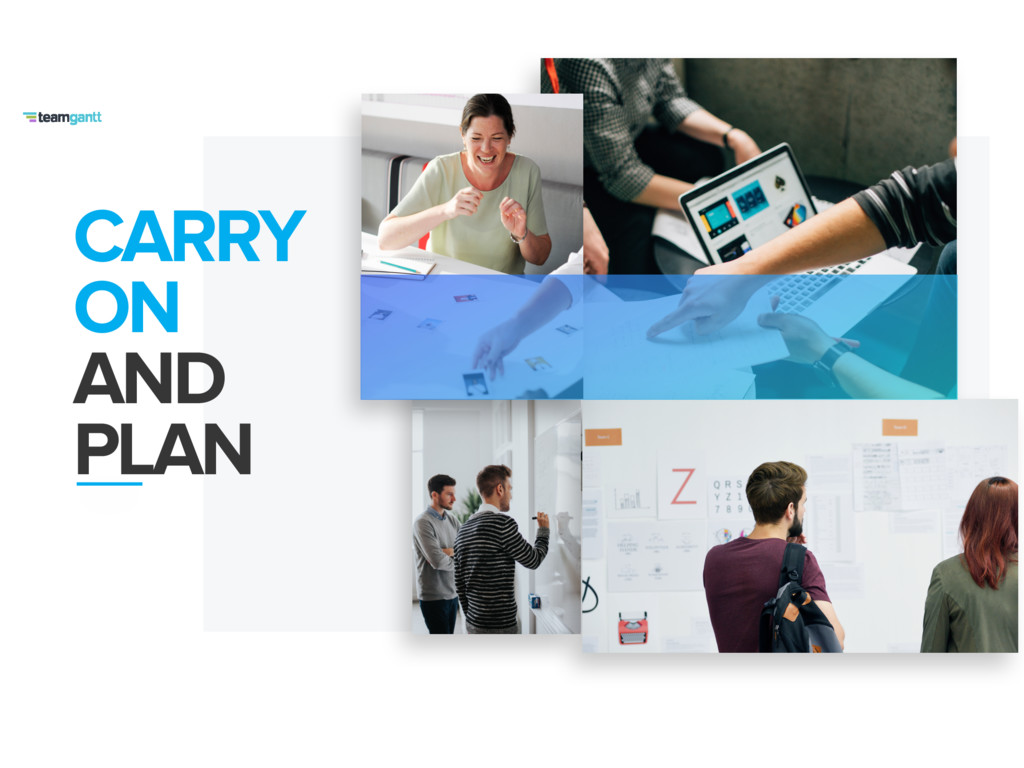 CARRY ON AND PLAN