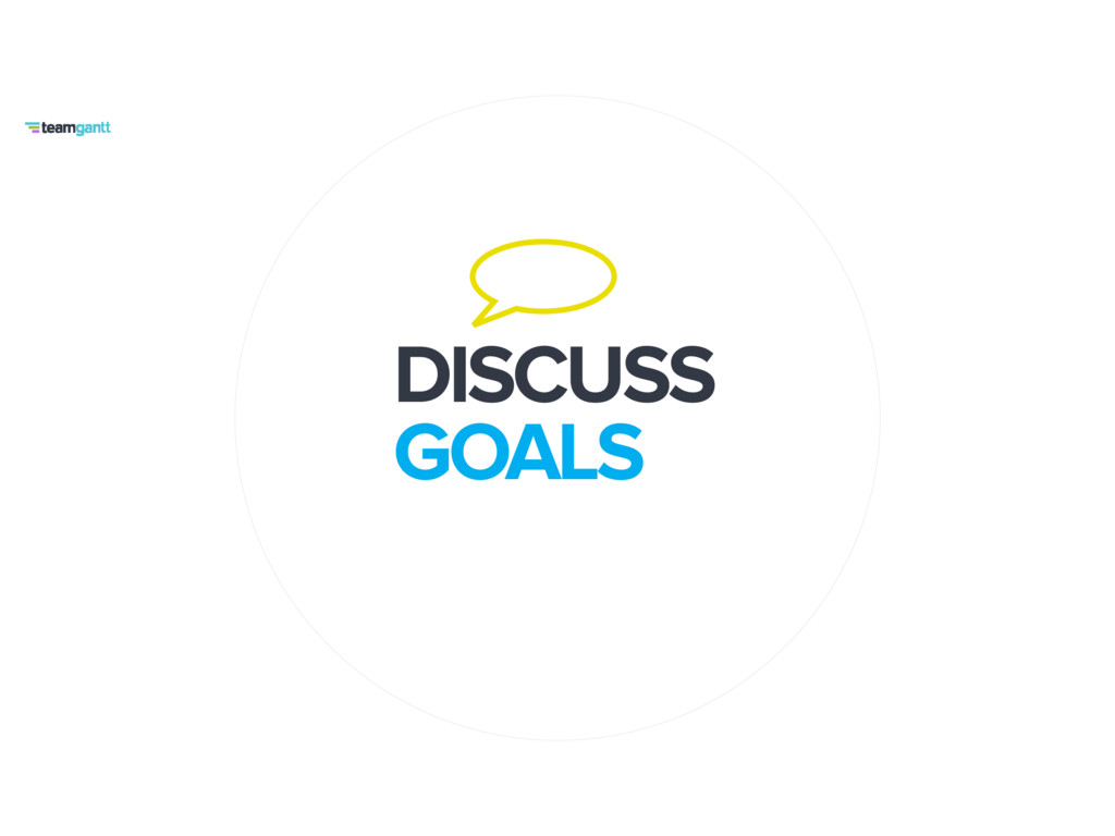 DISCUSS GOALS
