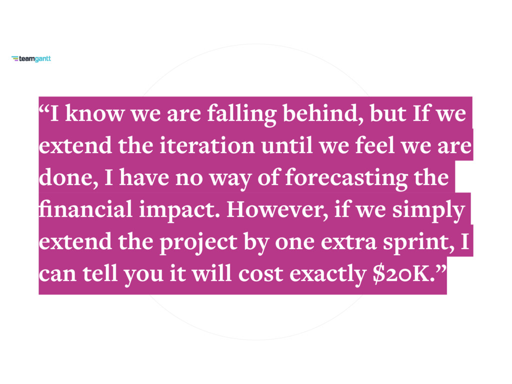 """""""I know we are falling behind, but If we extend..."""