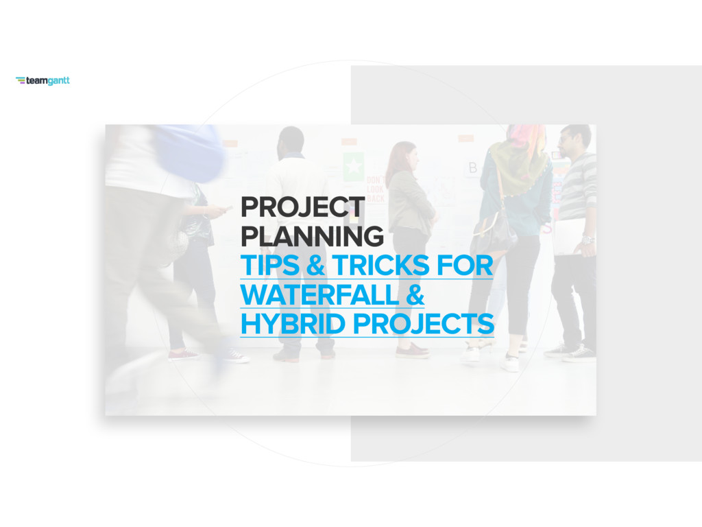PROJECT PLANNING TIPS & TRICKS FOR WATERFALL &...
