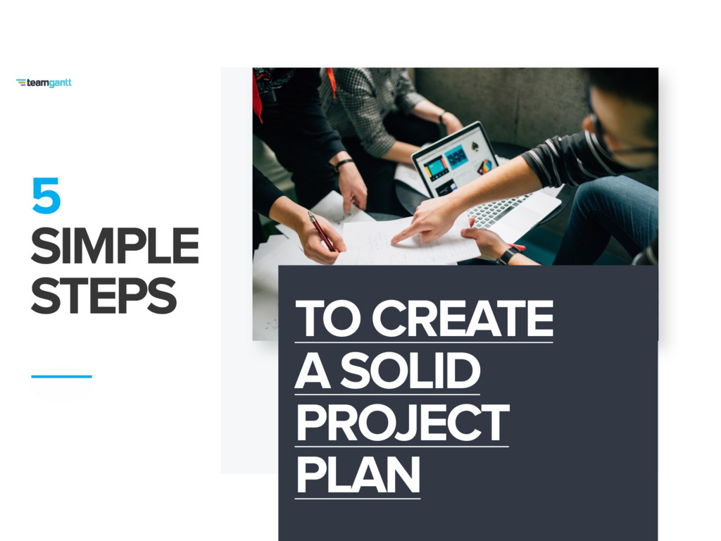 5 SIMPLE STEPS TO CREATE A SOLID PROJECT PLAN