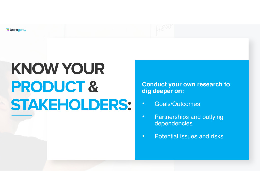 KNOW YOUR PRODUCT & STAKEHOLDERS: Conduct your ...