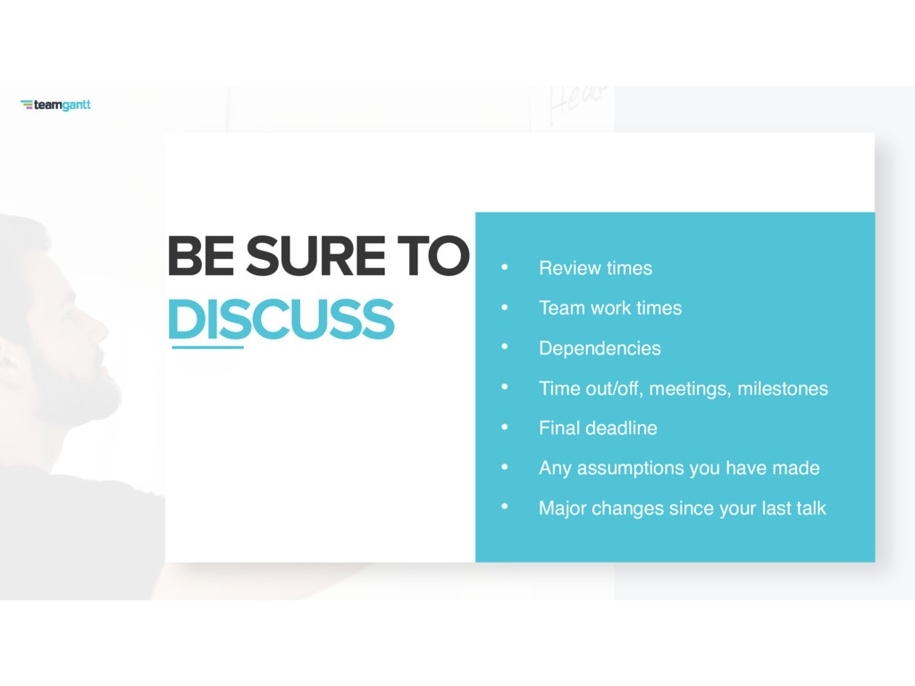 BE SURE TO DISCUSS • Review times • Team work ...