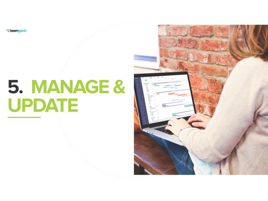 5. MANAGE & UPDATE