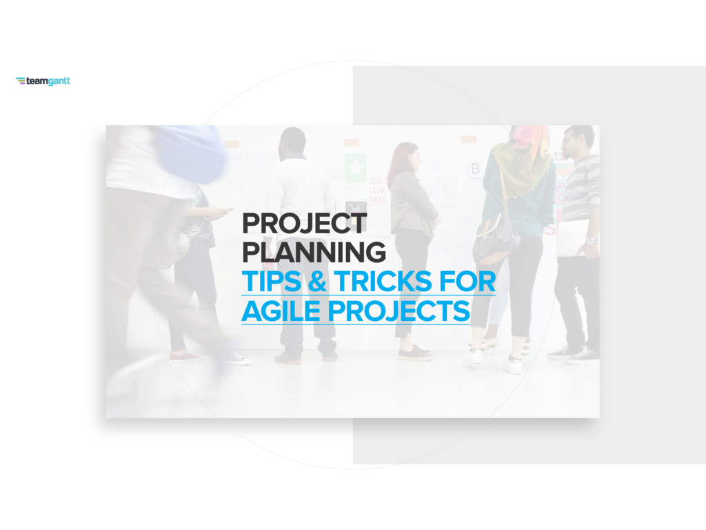 PROJECT PLANNING TIPS & TRICKS FOR AGILE PROJE...