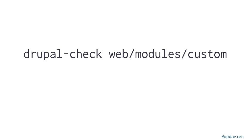 drupal-check web/modules/custom @opdavies