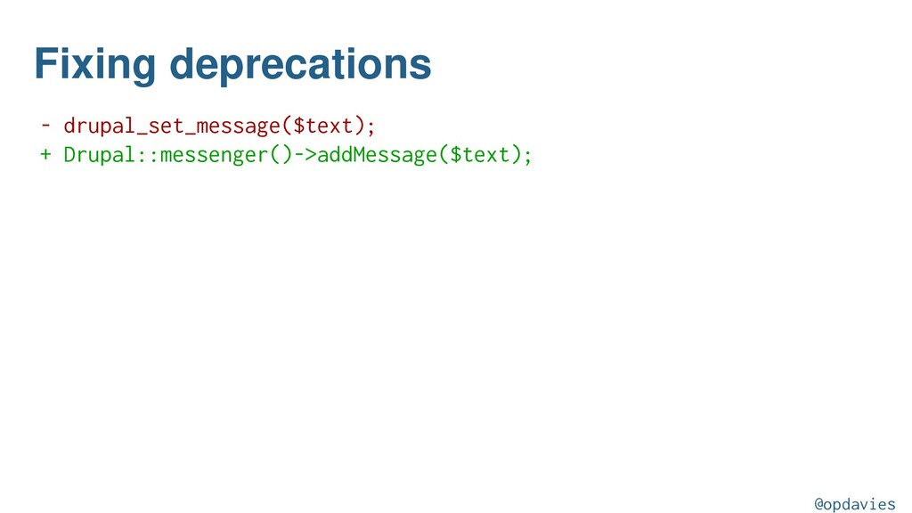 Fixing deprecations - drupal_set_message($text)...