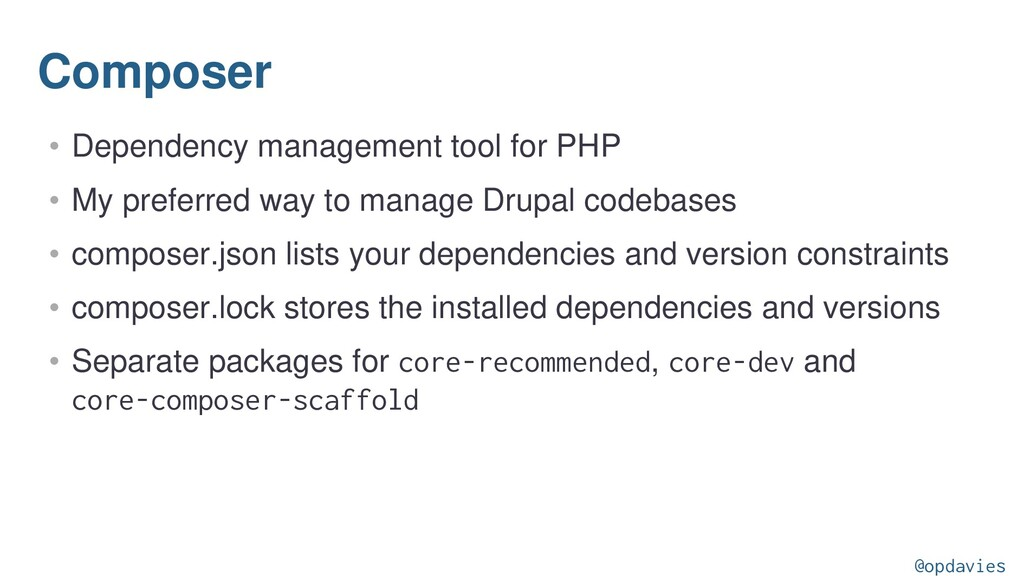Composer • Dependency management tool for PHP •...