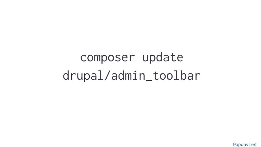 composer update drupal/admin_toolbar @opdavies