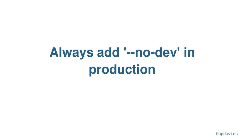 Always add '--no-dev' in production @opdavies