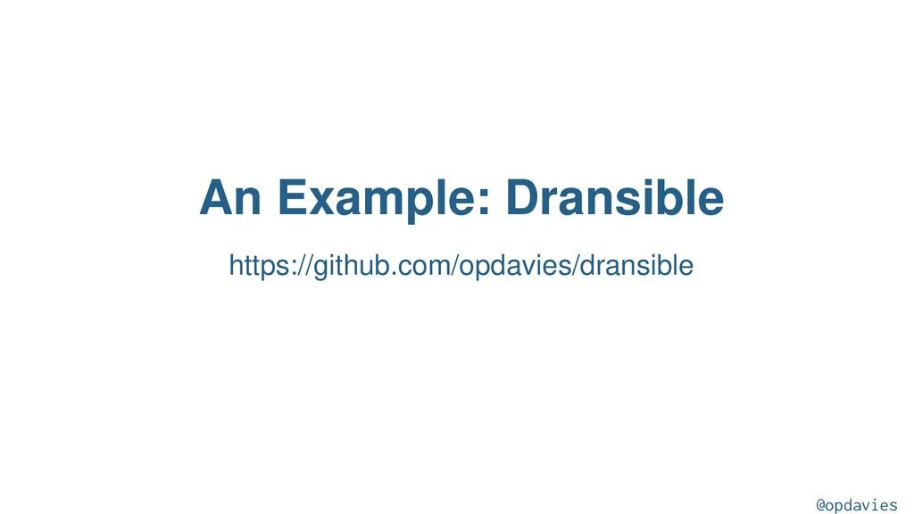 An Example: Dransible https://github.com/opdavi...