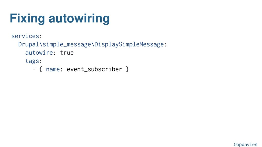 Fixing autowiring services: Drupal\simple_messa...