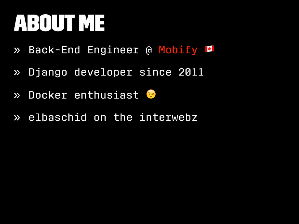 About Me » Back-End Engineer @ Mobify ! » Djang...
