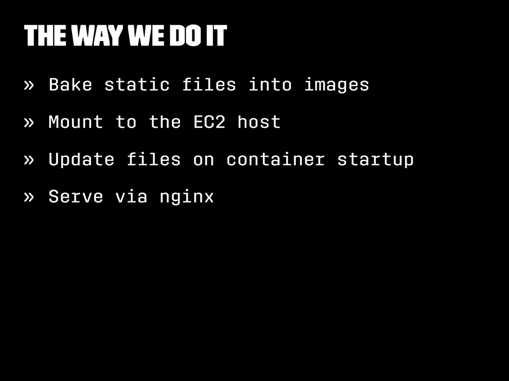 The Way We Do It » Bake static files into images...