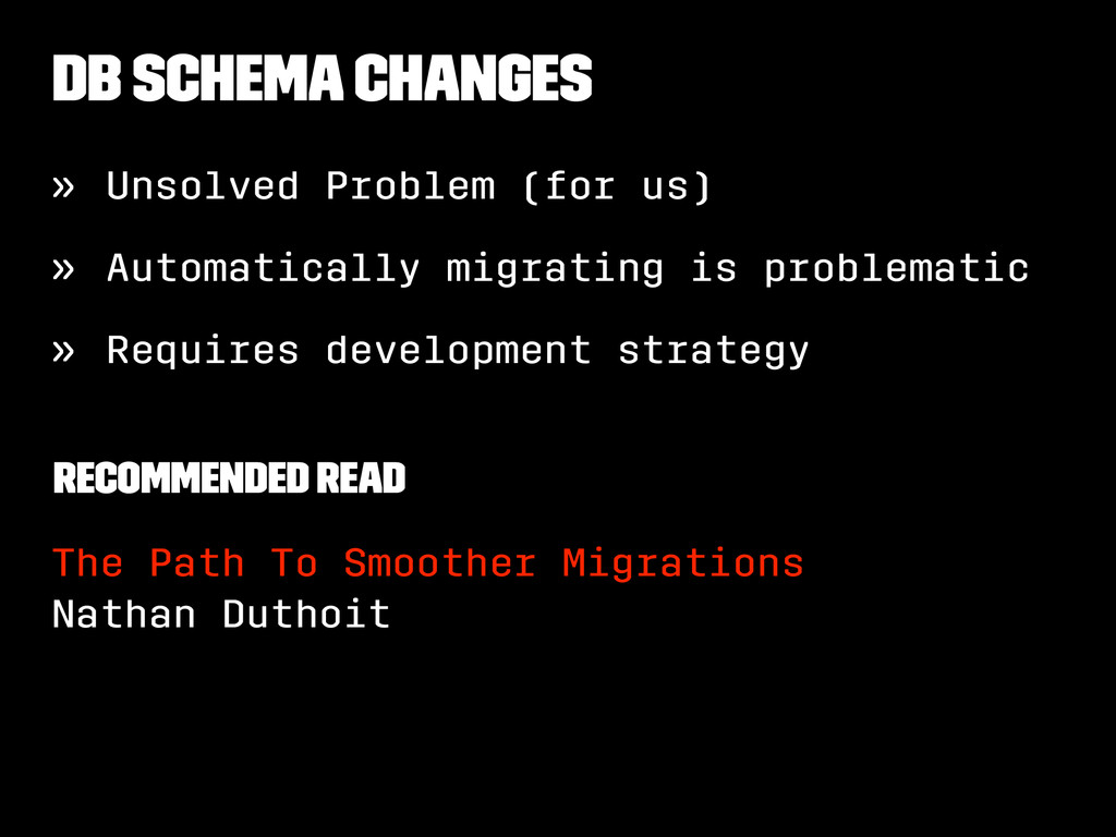 DB Schema Changes » Unsolved Problem (for us) »...
