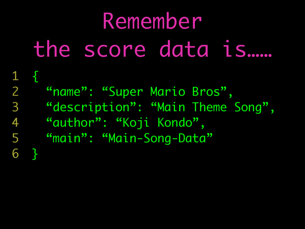 "Remember the score data is…… { ""name"": ""Super M..."