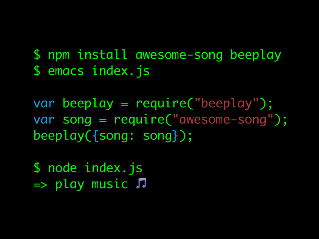 $ npm install awesome-song beeplay $ emacs inde...