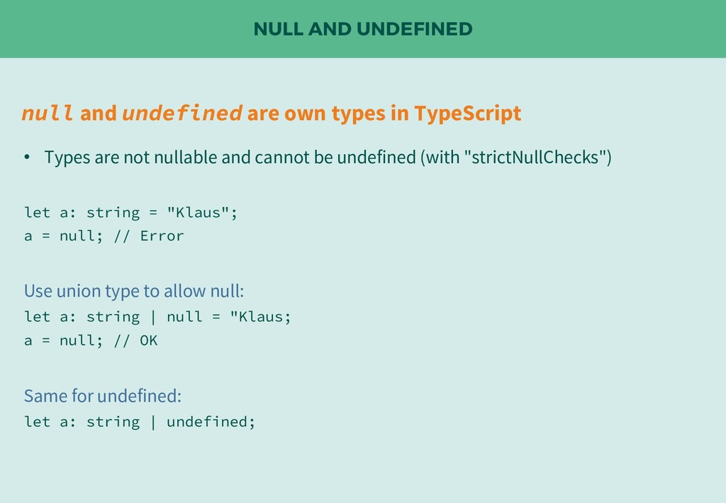 NULL AND UNDEFINED null and undefined are own t...
