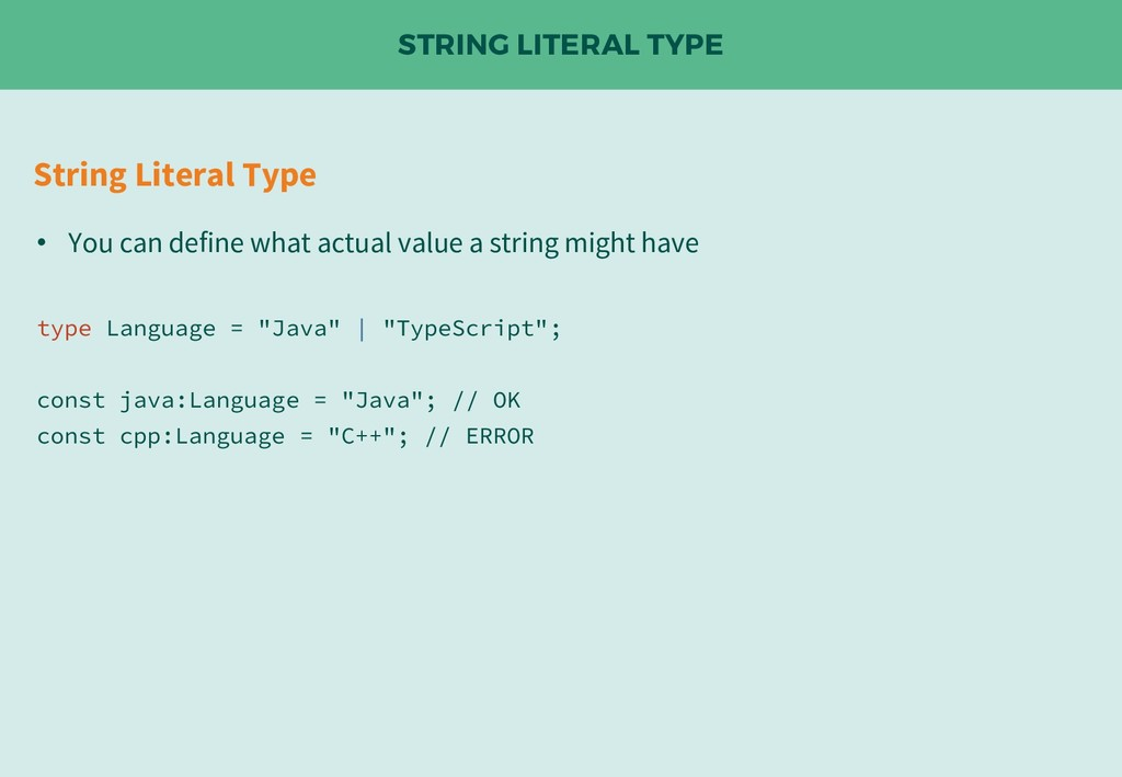 STRING LITERAL TYPE String Literal Type • You c...
