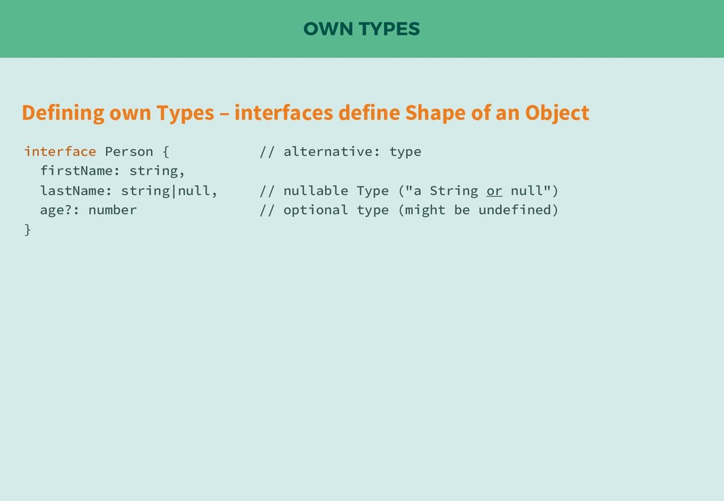 OWN TYPES Defining own Types – interfaces defin...