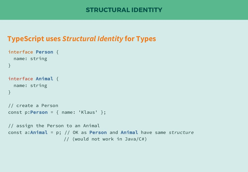 STRUCTURAL IDENTITY TypeScript uses Structural ...