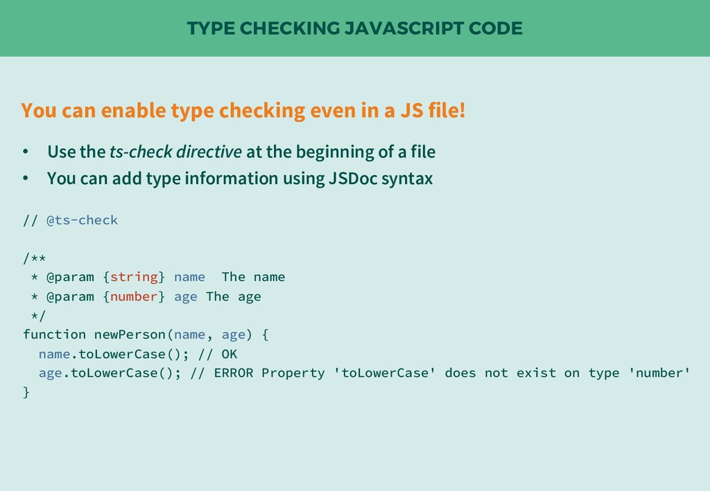 TYPE CHECKING JAVASCRIPT CODE You can enable ty...