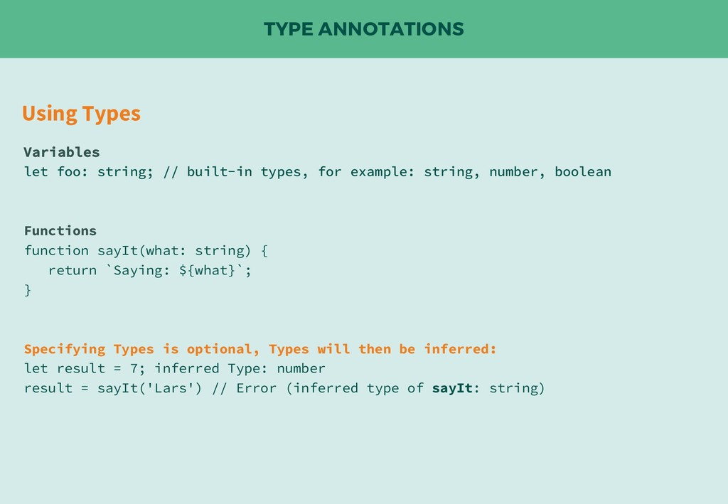 TYPE ANNOTATIONS Using Types Variables let foo:...