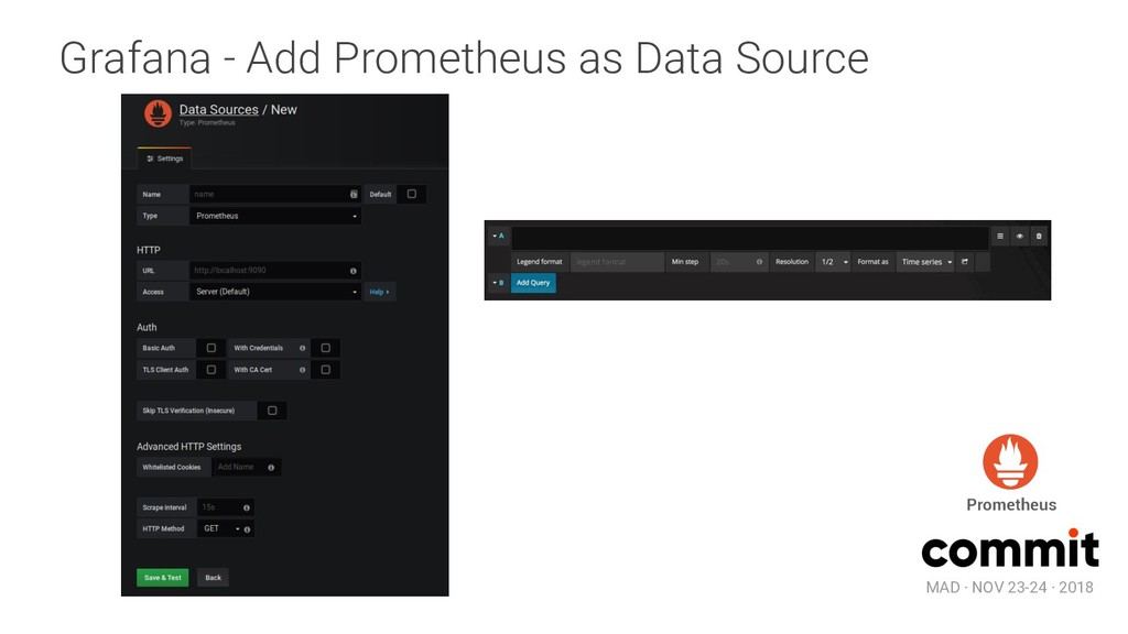 MAD · NOV 23-24 · 2018 Grafana - Add Prometheus...