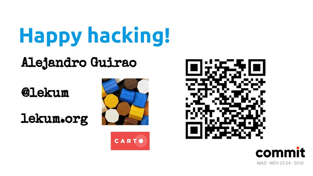 MAD · NOV 23-24 · 2018 Happy hacking! Alejandro...