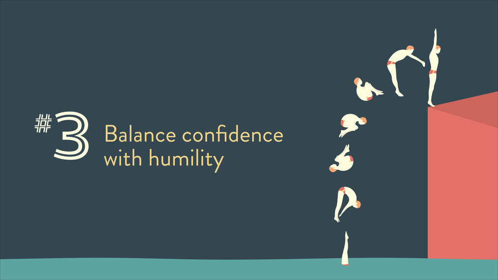 3Balance confidence with humility #