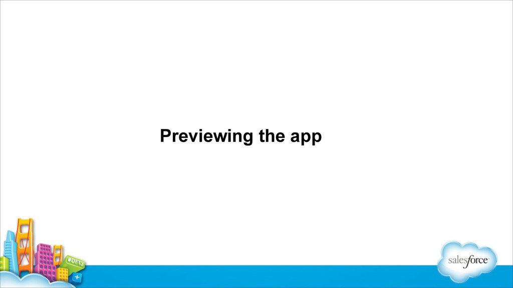 Previewing the app
