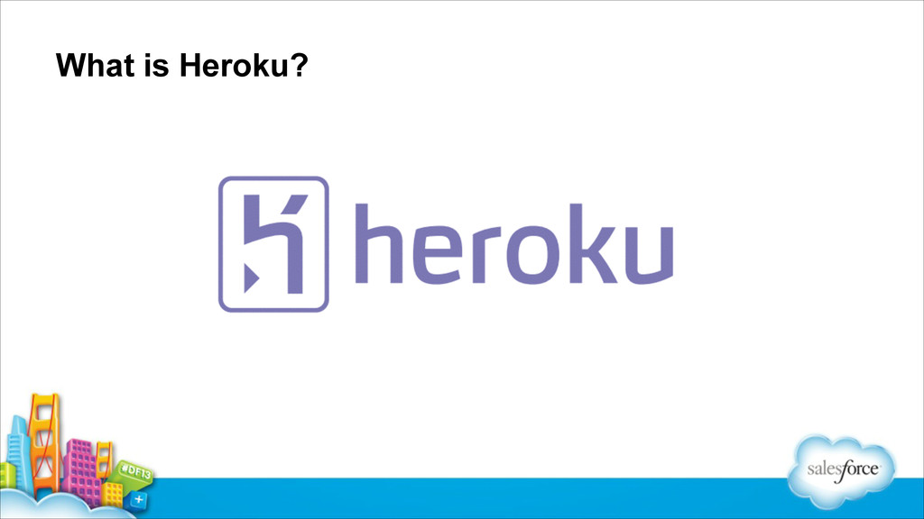 What is Heroku?
