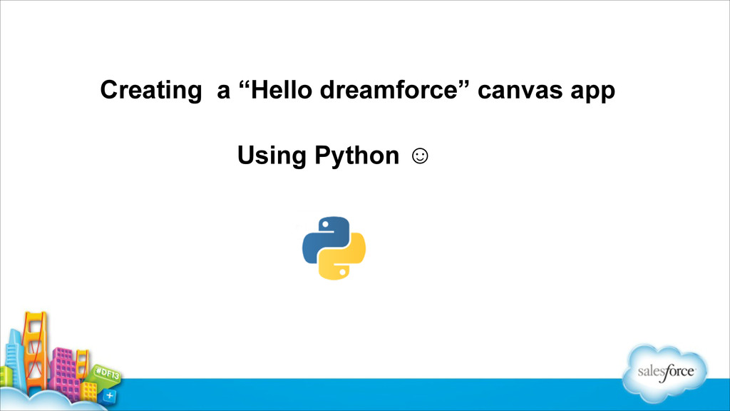 "Creating a ""Hello dreamforce"" canvas app Using ..."