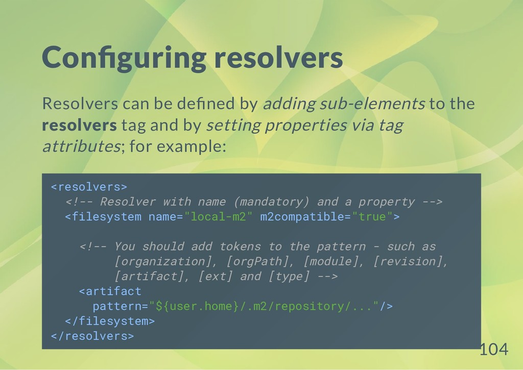 Con guring resolvers Resolvers can be de ned by...