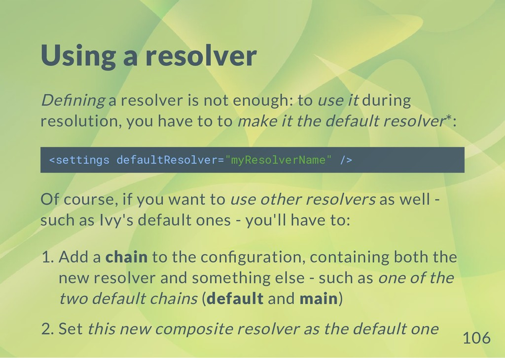 Using a resolver De ning a resolver is not enou...