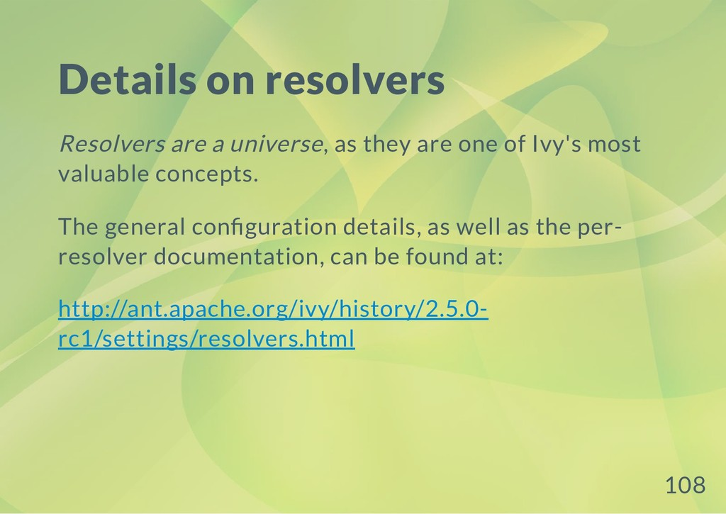 Details on resolvers Resolvers are a universe, ...