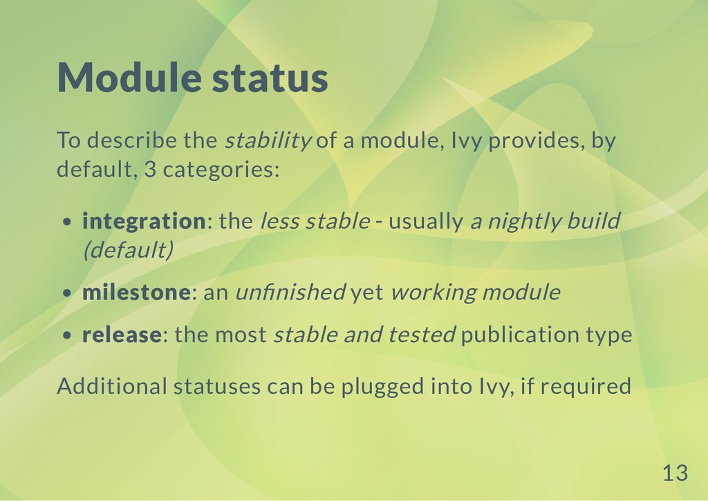 Module status To describe the stability of a mo...