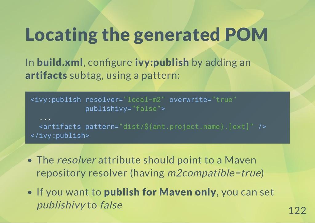 Locating the generated POM In build.xml, con gu...
