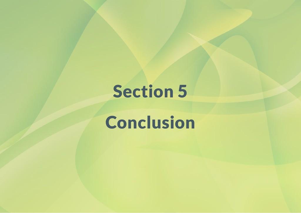 Section 5 Conclusion