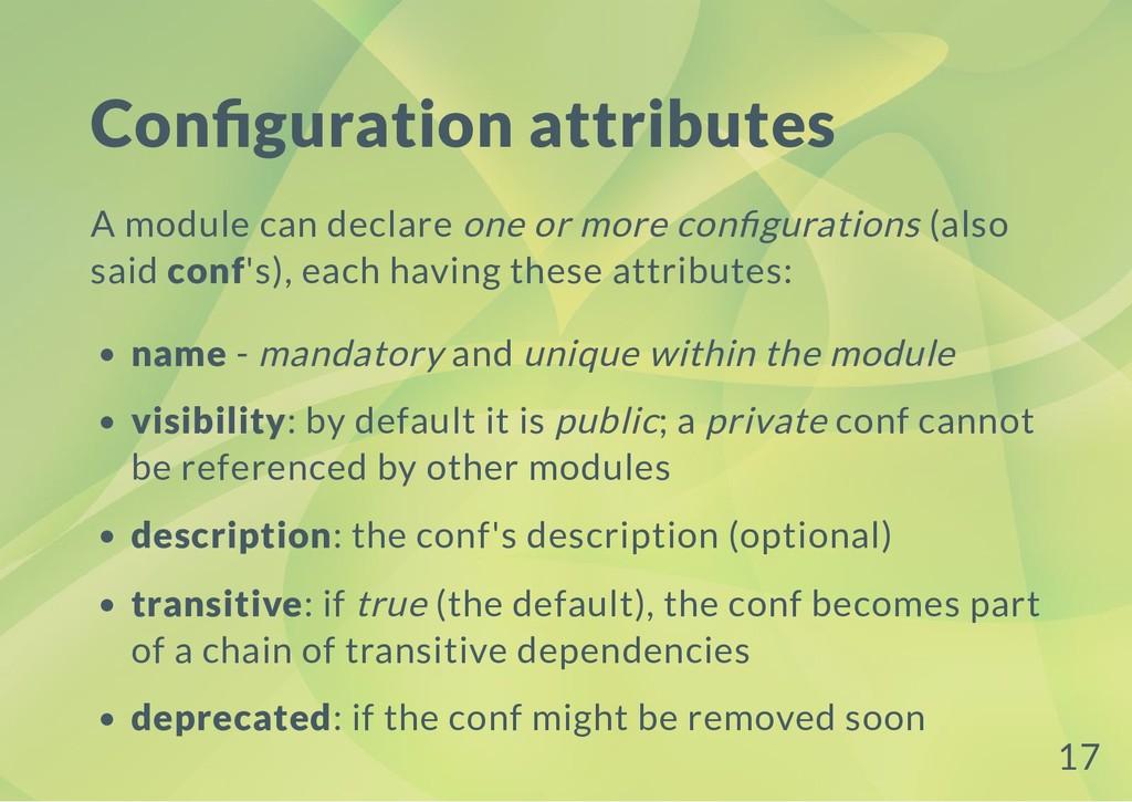 Con guration attributes A module can declare on...