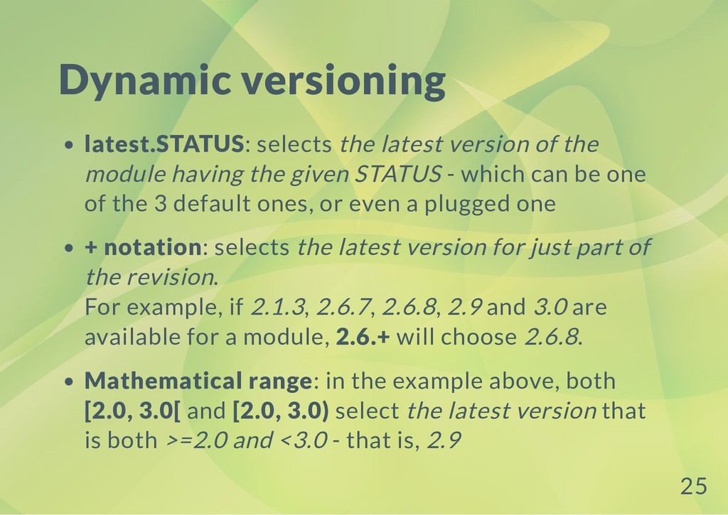 Dynamic versioning latest.STATUS: selects the l...