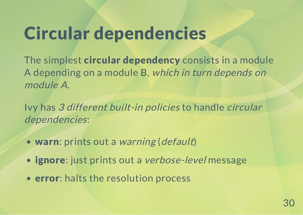 Circular dependencies The simplest circular dep...