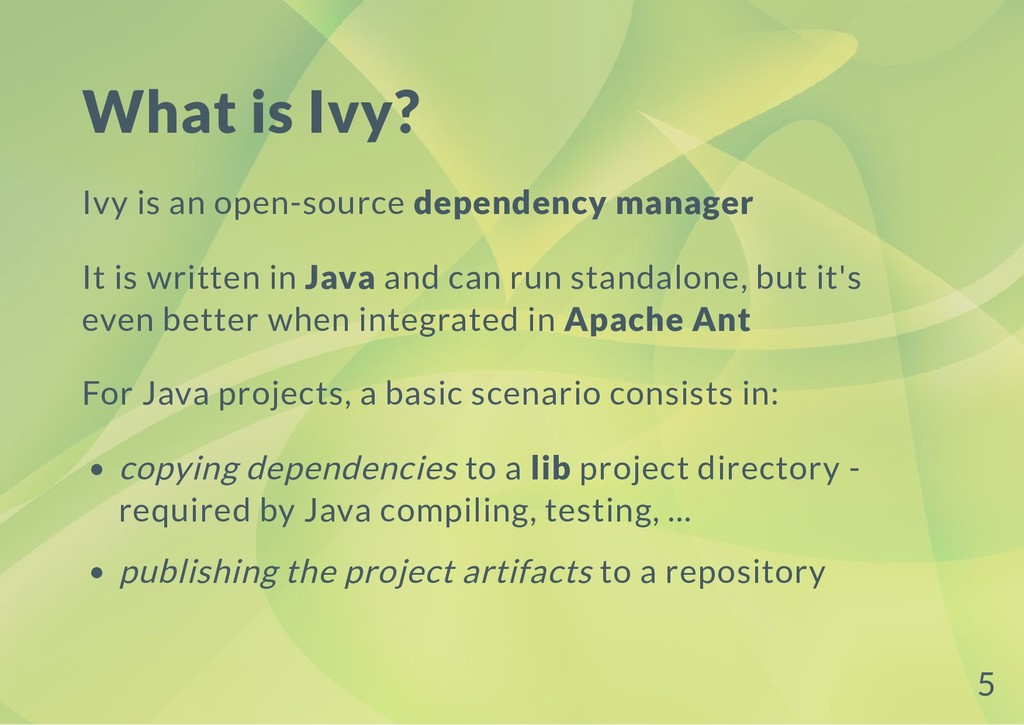 What is Ivy? Ivy is an open-source dependency m...