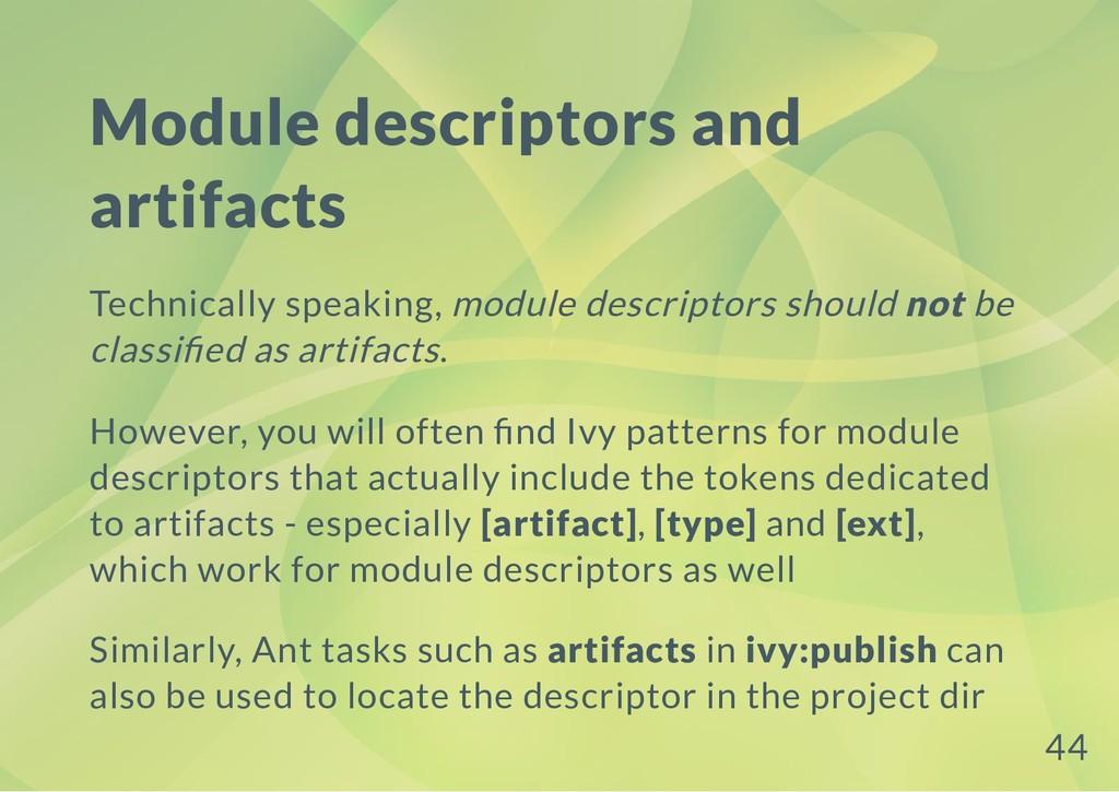 Module descriptors and artifacts Technically sp...