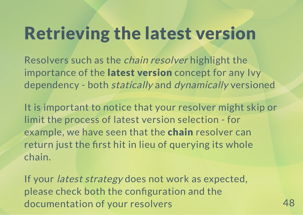 Retrieving the latest version Resolvers such as...