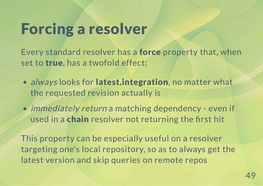 Forcing a resolver Every standard resolver has ...