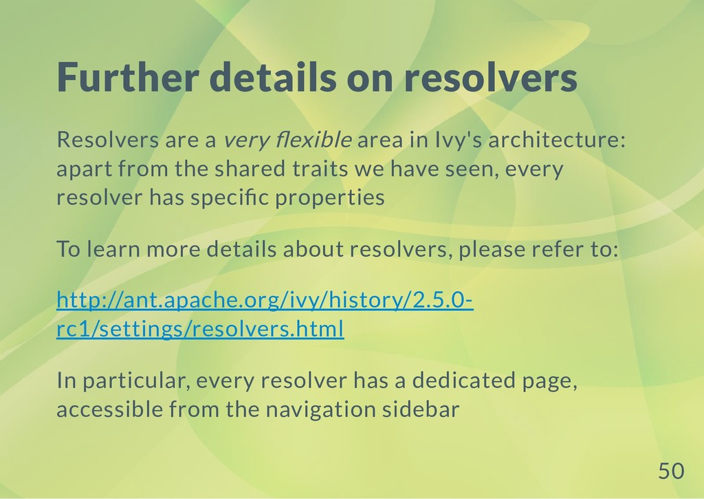 Further details on resolvers Resolvers are a ve...