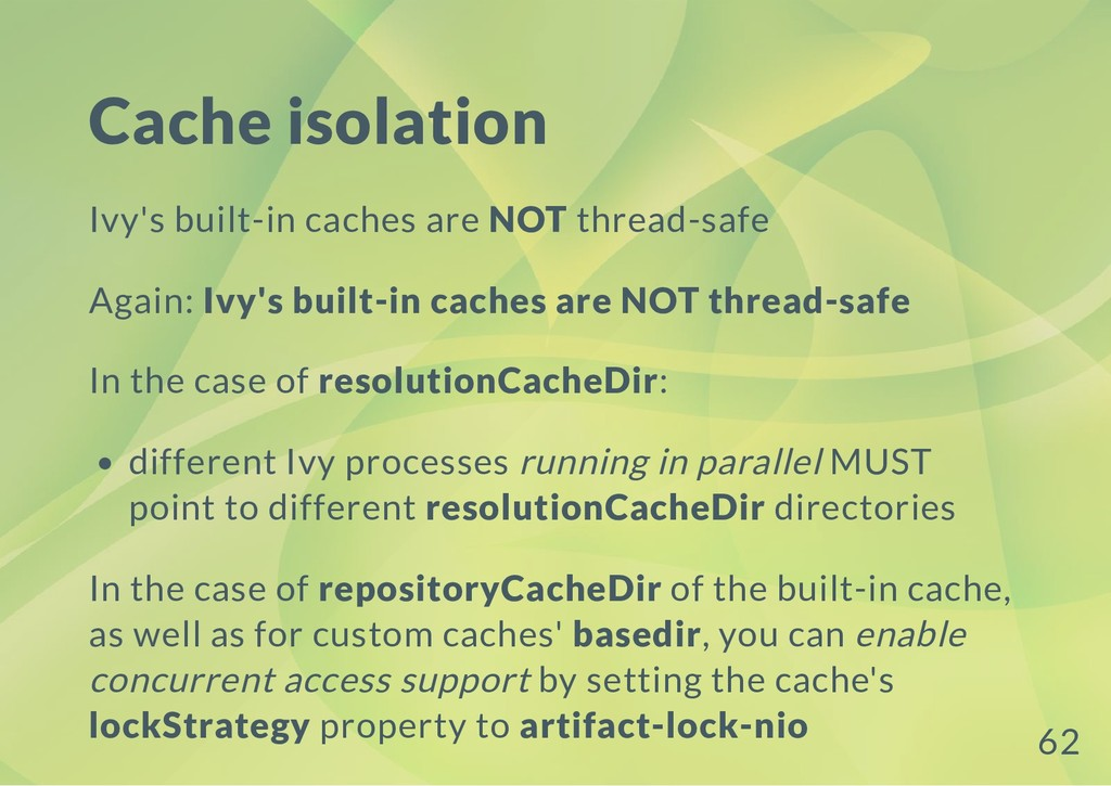 Cache isolation Ivy's built-in caches are NOT t...
