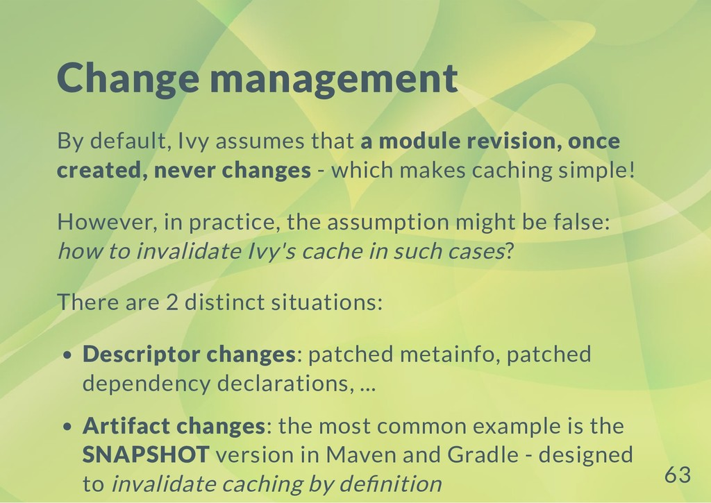 Change management By default, Ivy assumes that ...